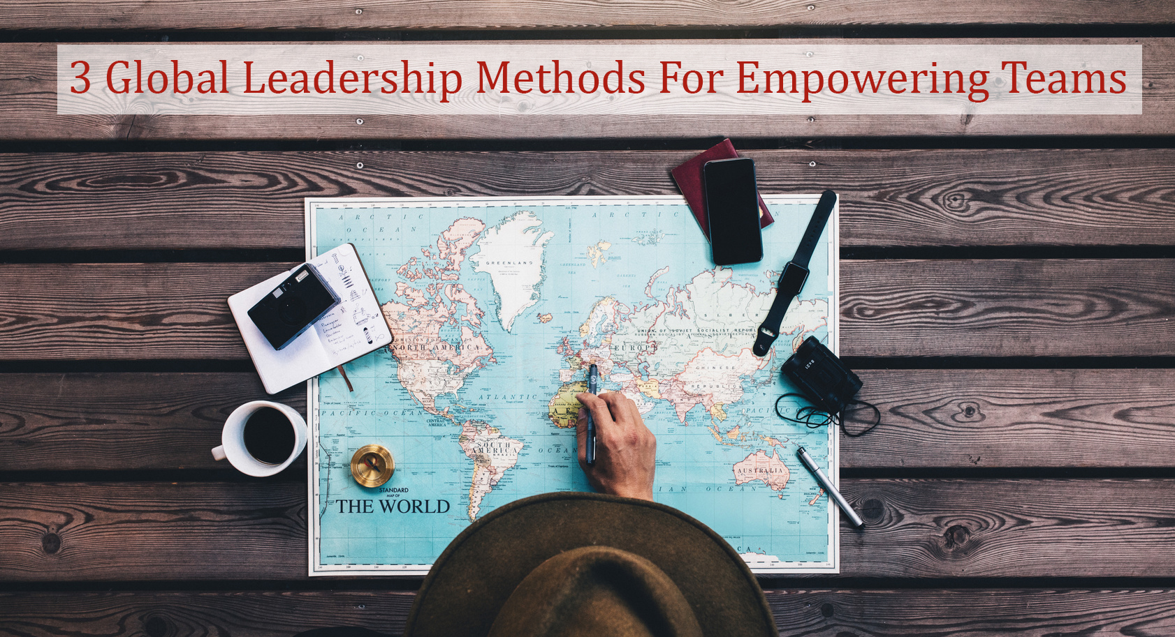 3 Global Leadership Methods For Empowering Teams